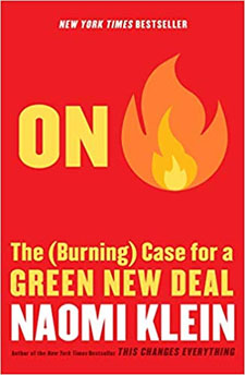 On Fire, The Burning Case for a Green New Deal by Naomi Klein
